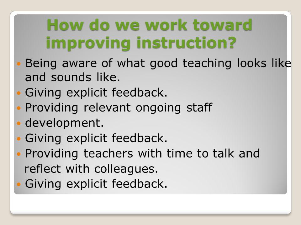 How do we work toward improving instruction
