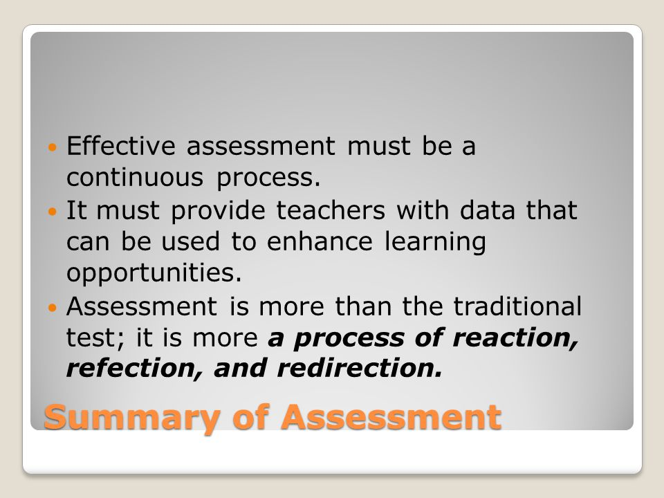 Effective assessment must be a continuous process.