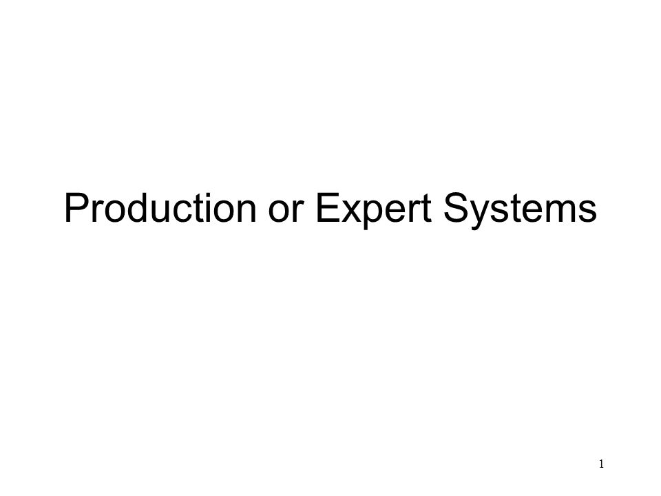 Production or Expert Systems