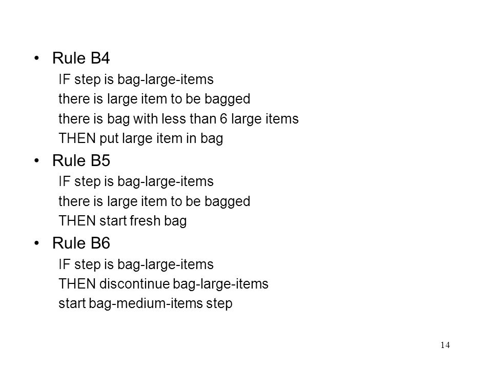 Rule B4 Rule B5 Rule B6 IF step is bag-large-items