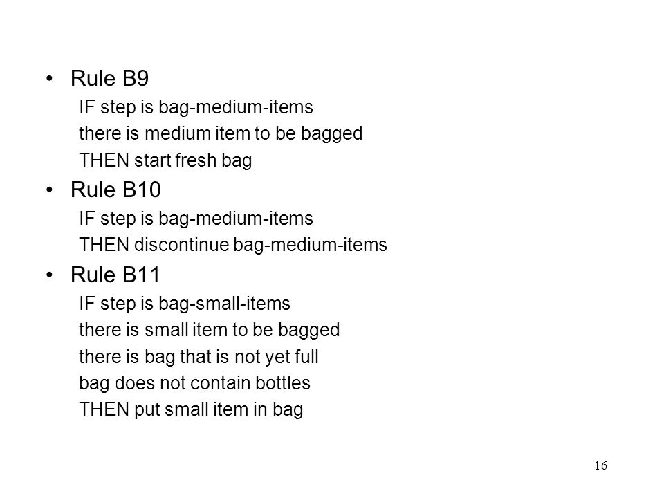 Rule B9 Rule B10 Rule B11 IF step is bag-medium-items