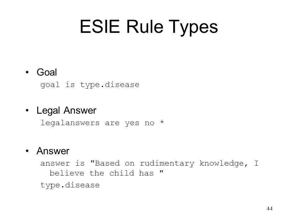 ESIE Rule Types Goal Legal Answer Answer goal is type.disease