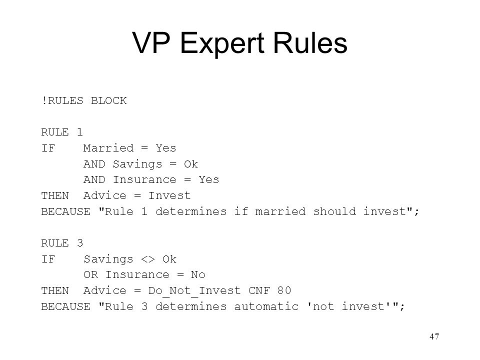 VP Expert Rules !RULES BLOCK RULE 1 IF Married = Yes AND Savings = Ok