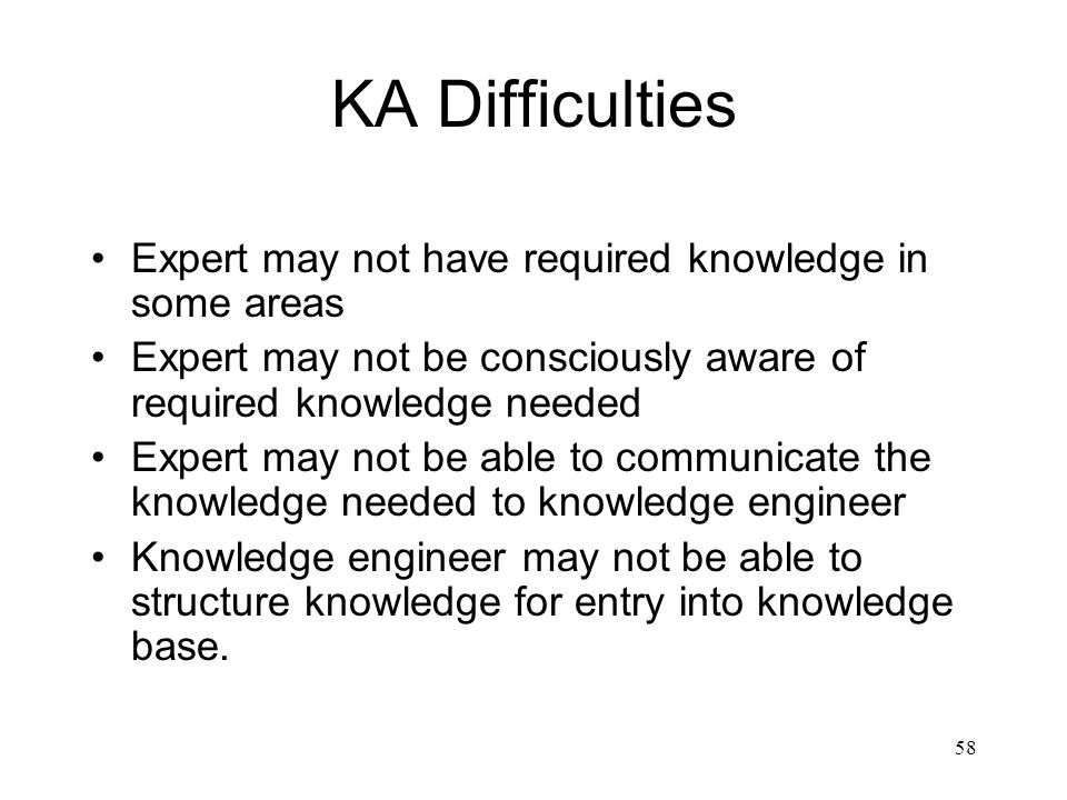 KA Difficulties Expert may not have required knowledge in some areas