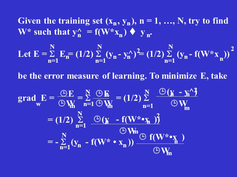 Given the training set (x , y ), n = 1, …, N, try to find