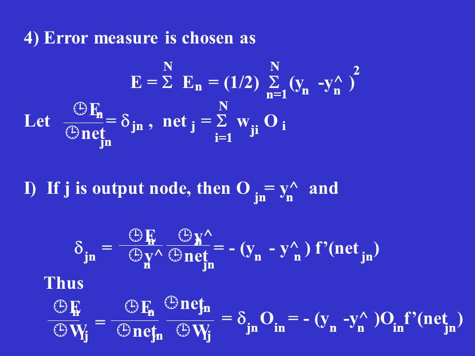 4) Error measure is chosen as E =  E = (1/2)  (y -y^ )