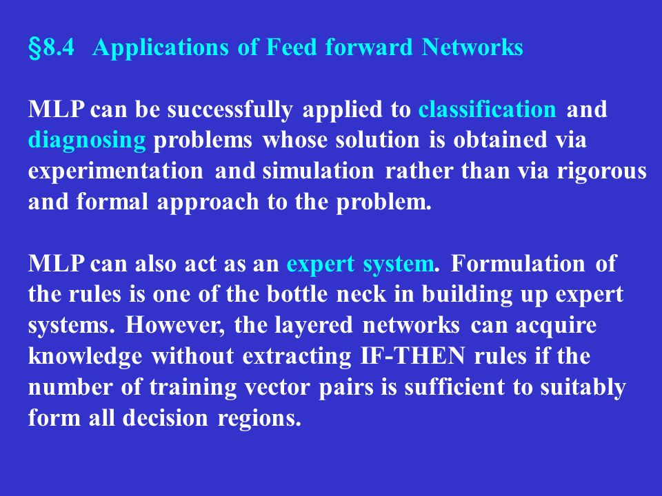 §8.4 Applications of Feed forward Networks