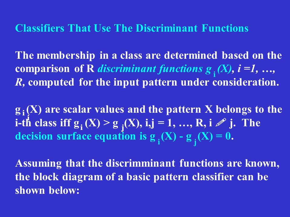 Classifiers That Use The Discriminant Functions