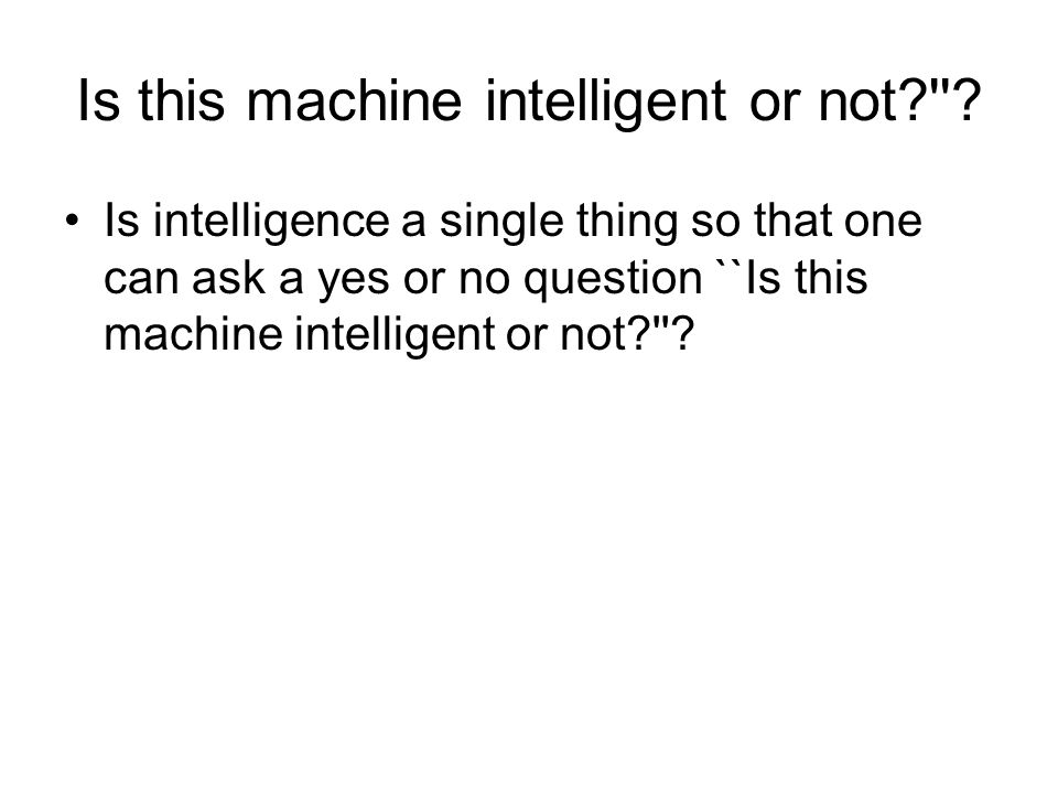 Is this machine intelligent or not