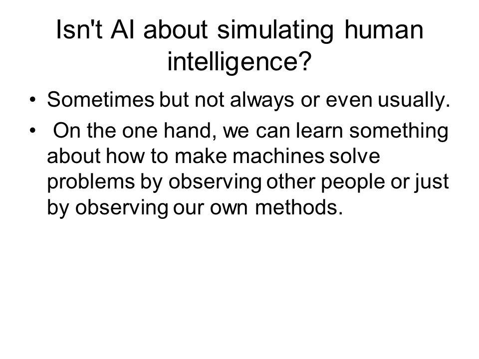 Isn t AI about simulating human intelligence