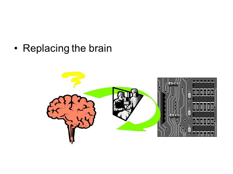 Replacing the brain