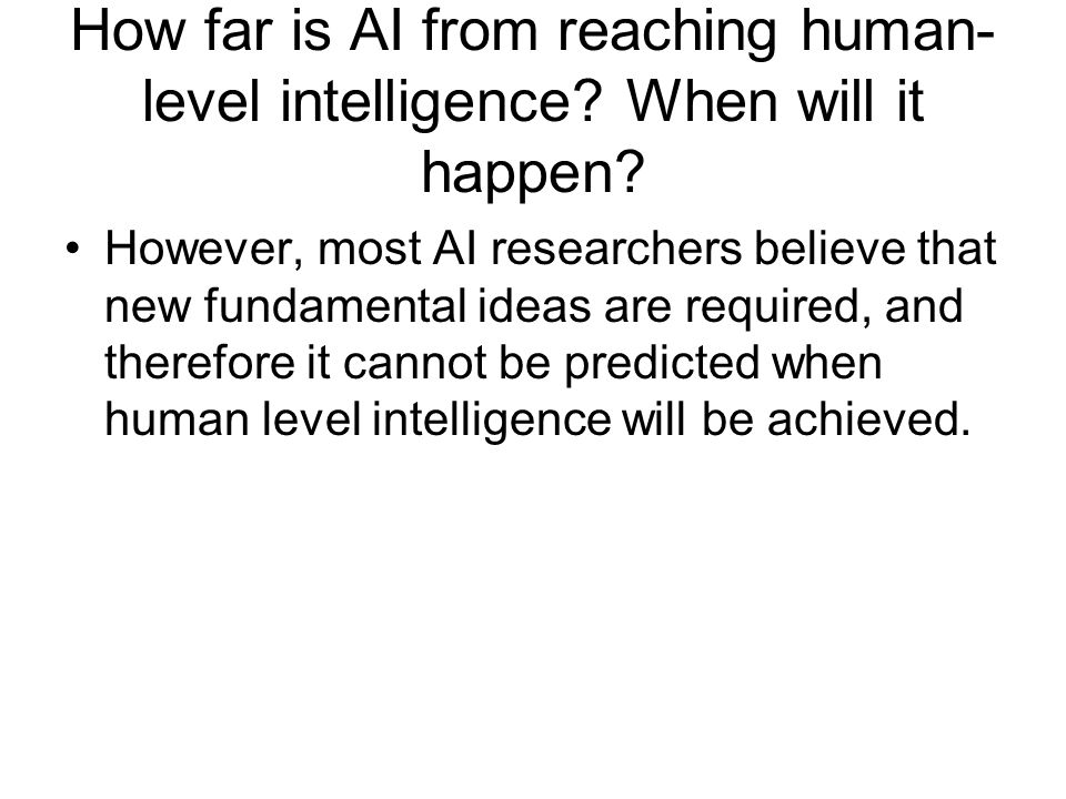 How far is AI from reaching human-level intelligence