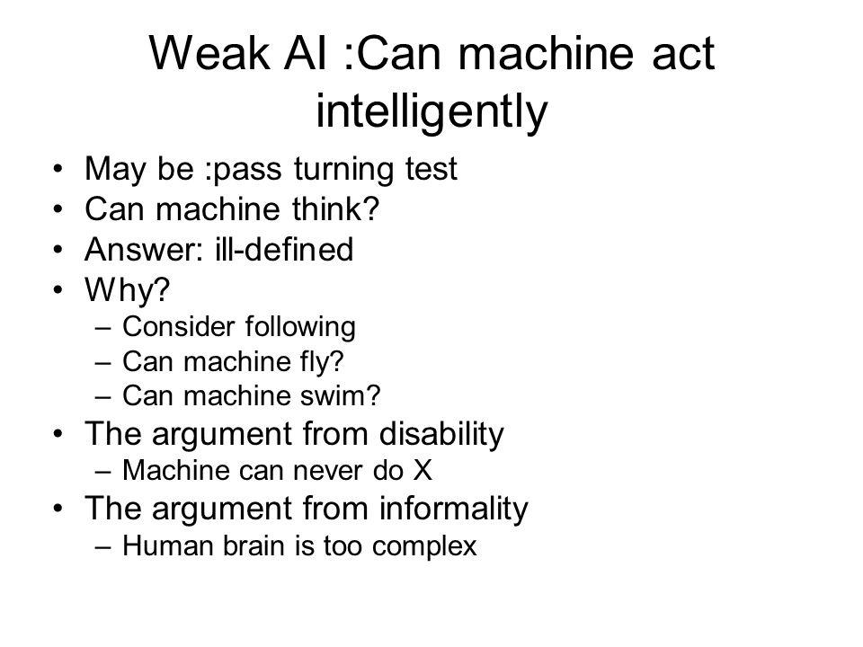 Weak AI :Can machine act intelligently