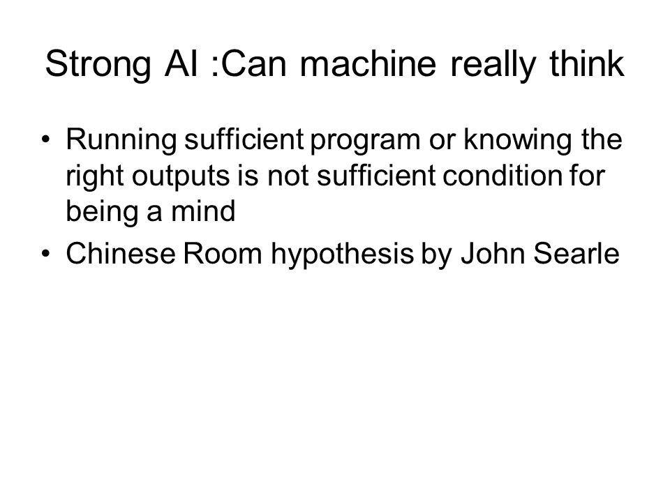 Strong AI :Can machine really think