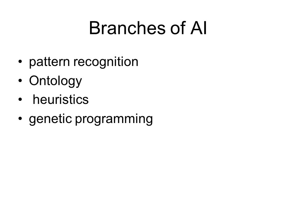 Branches of AI pattern recognition Ontology heuristics