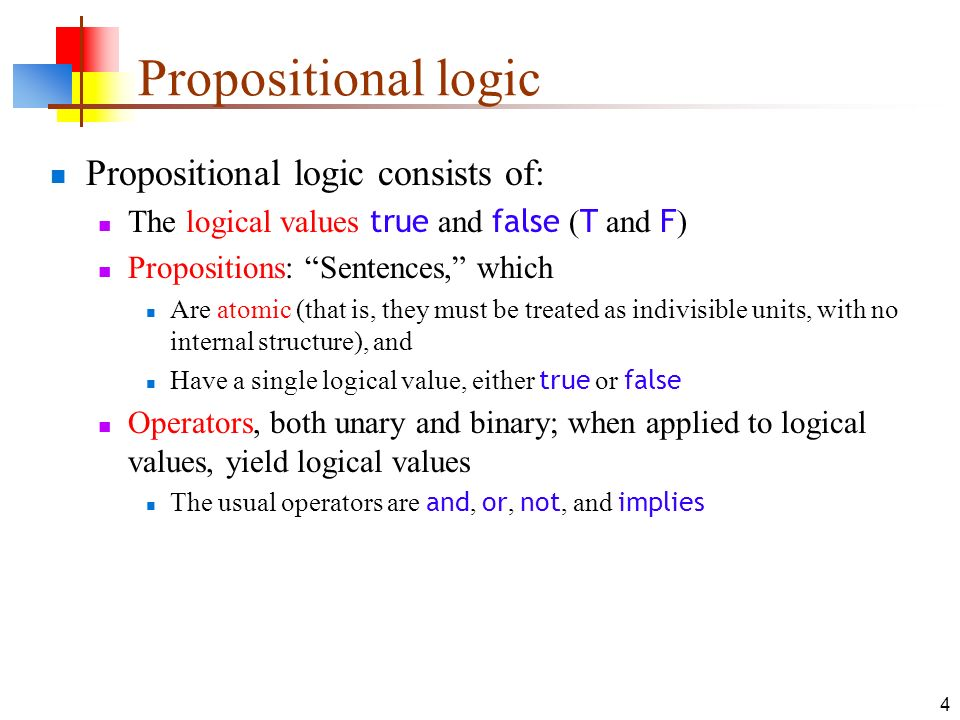 Propositional logic Propositional logic consists of: