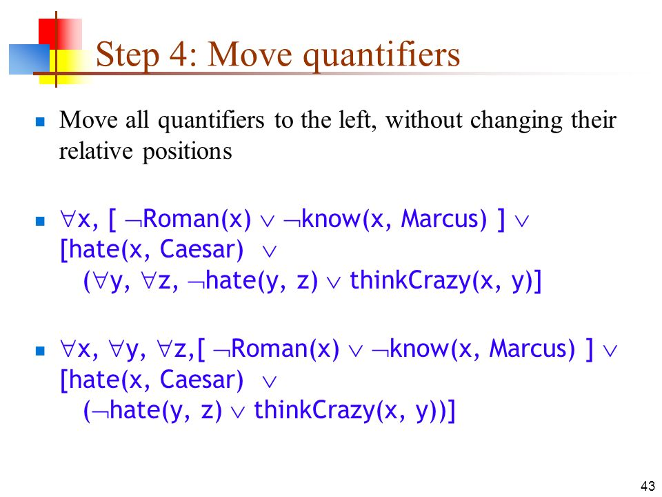 Step 4: Move quantifiers