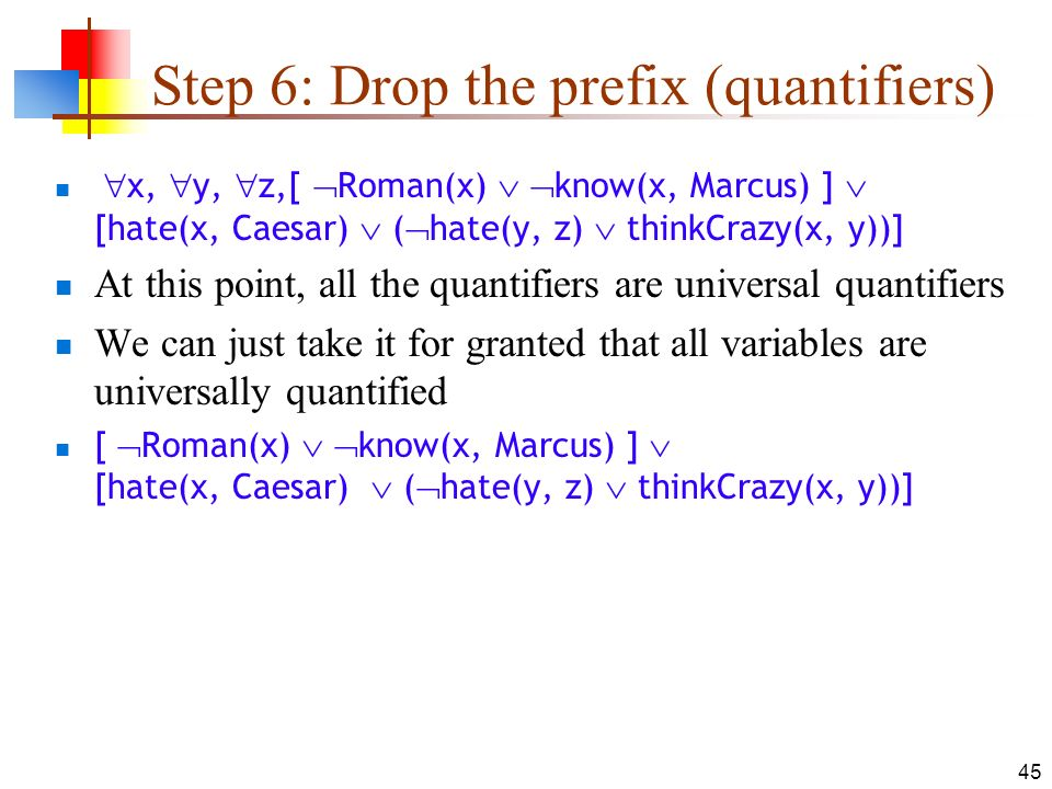 Step 6: Drop the prefix (quantifiers)