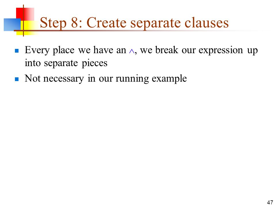 Step 8: Create separate clauses