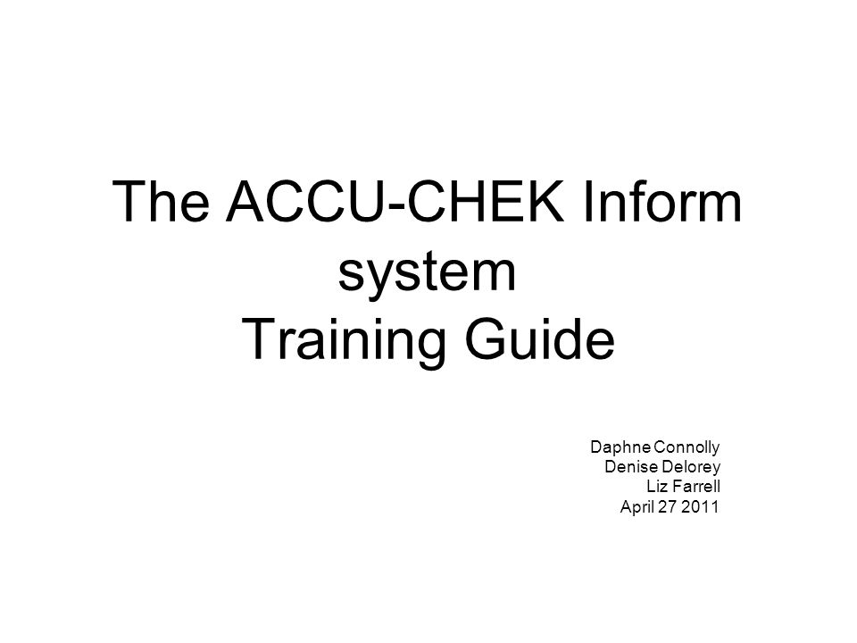 The ACCU-CHEK Inform system Training Guide