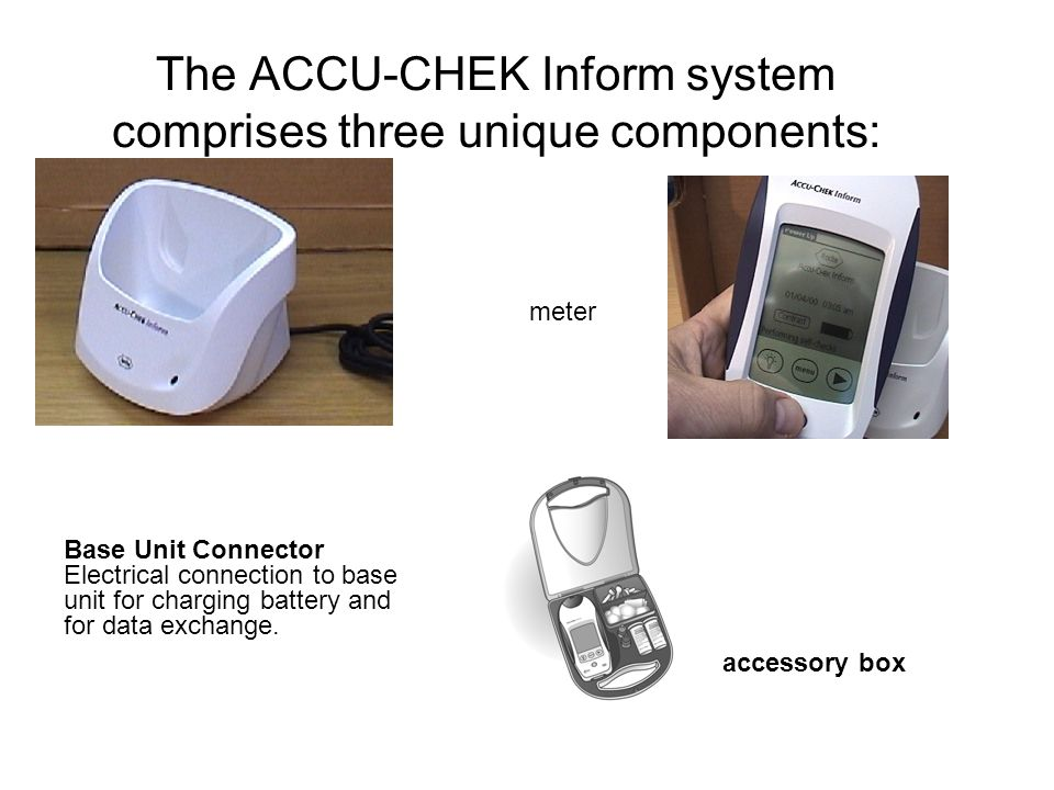 The ACCU-CHEK Inform system comprises three unique components: