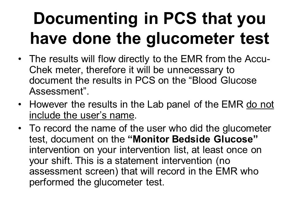 Documenting in PCS that you have done the glucometer test