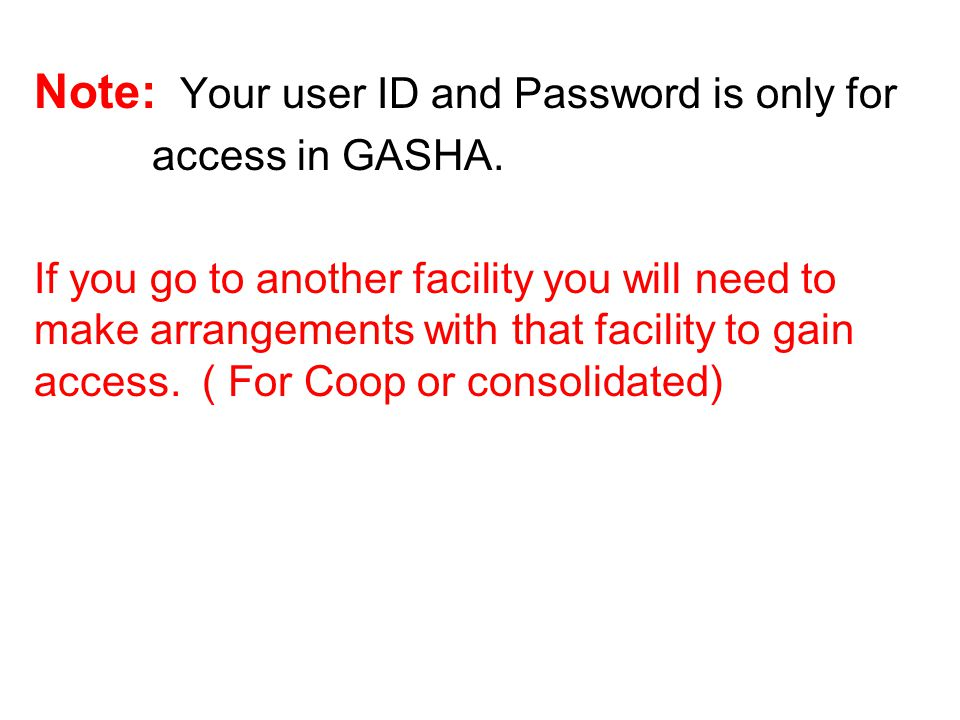 Note: Your user ID and Password is only for