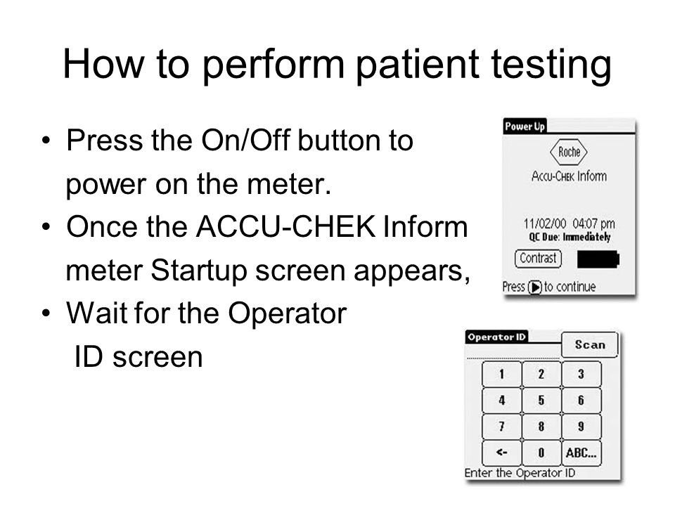 How to perform patient testing