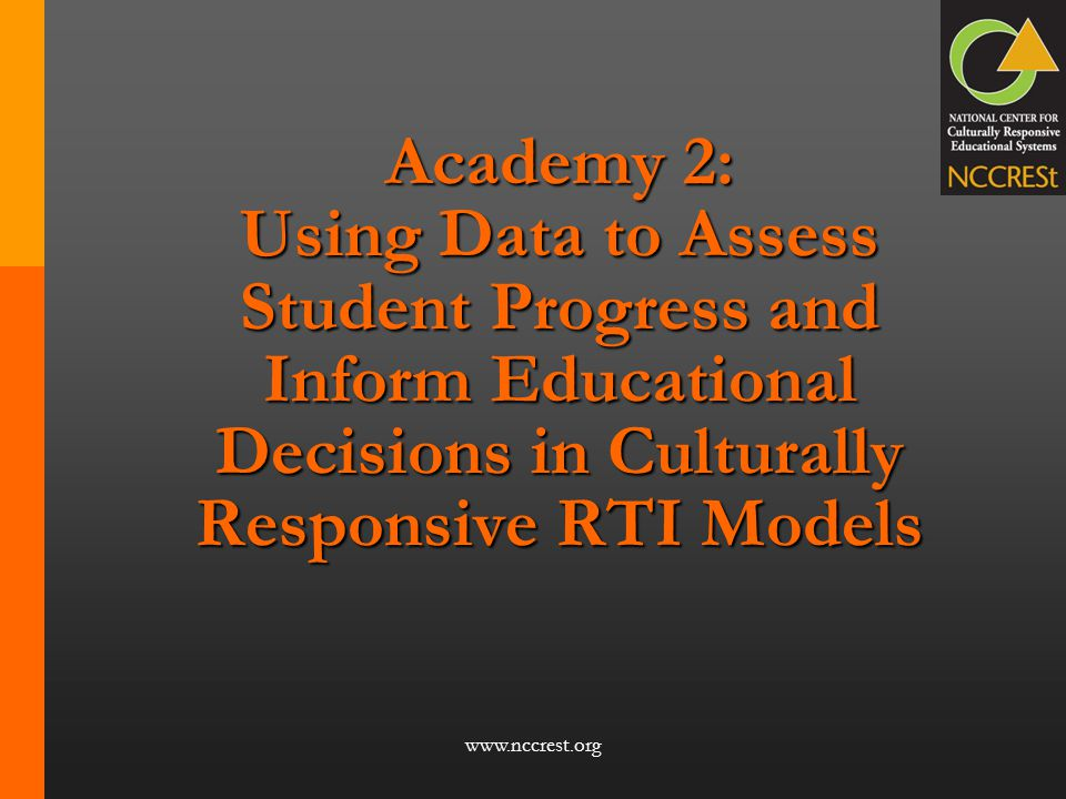 Academy 2: Using Data to Assess Student Progress and Inform Educational Decisions in Culturally Responsive RTI Models