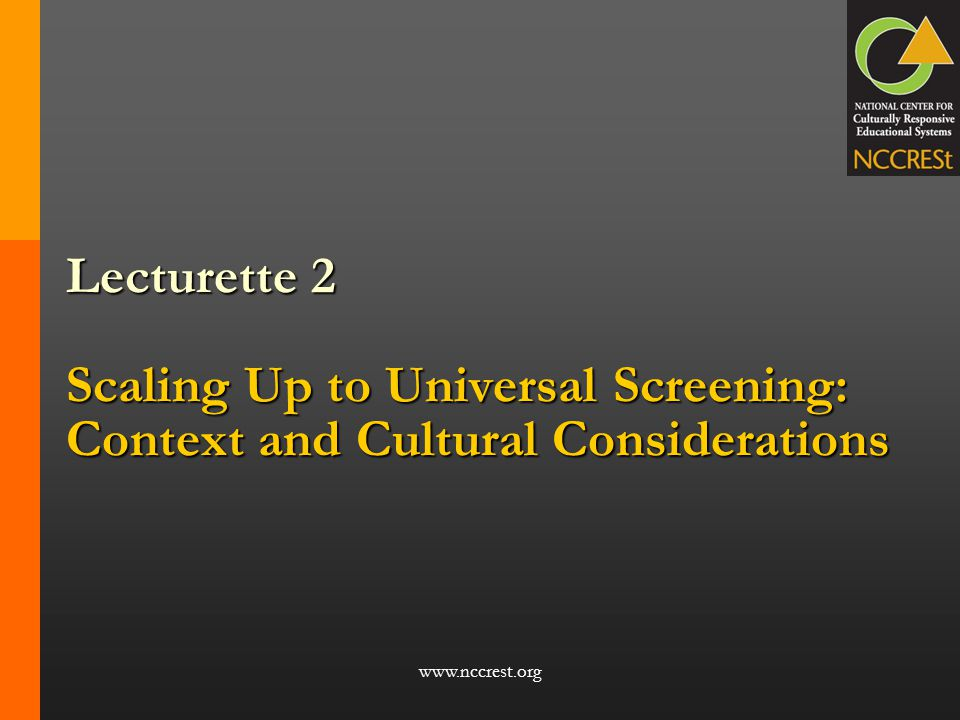 Lecturette 2 Scaling Up to Universal Screening: Context and Cultural Considerations