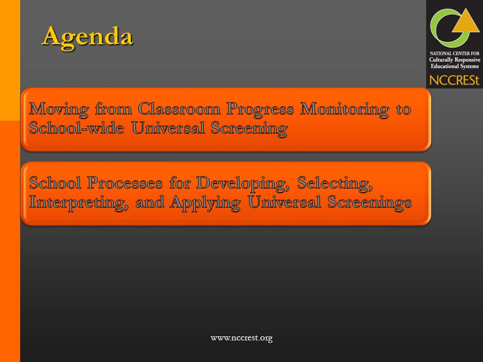 Agenda Moving from Classroom Progress Monitoring to School-wide Universal Screening.