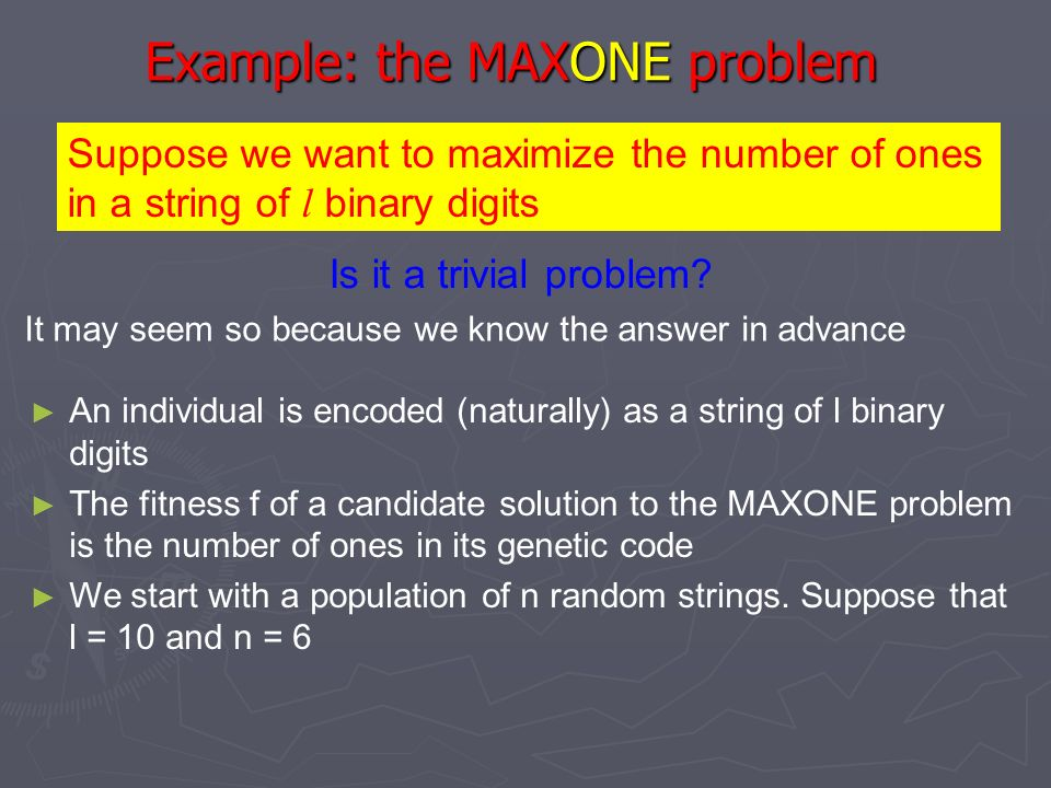 Example: the MAXONE problem
