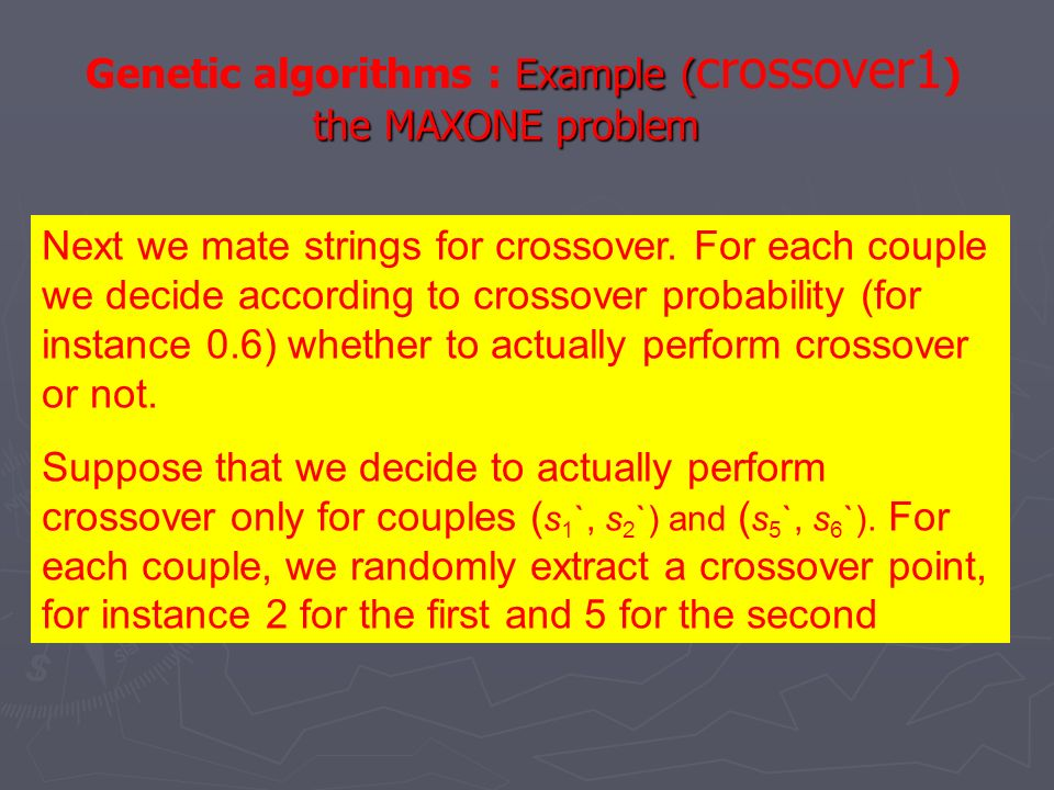 Genetic algorithms : Example (crossover1) the MAXONE problem