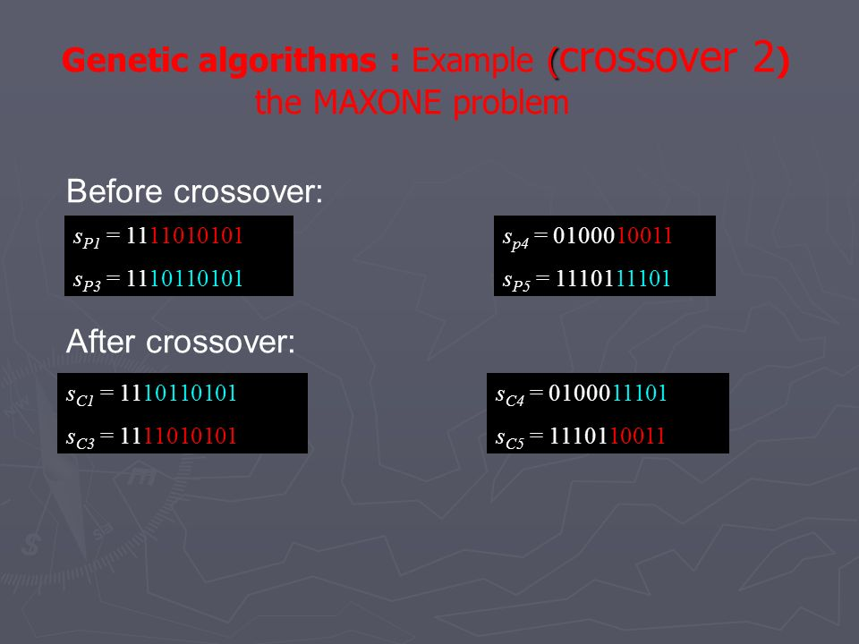 Genetic algorithms : Example (crossover 2) the MAXONE problem