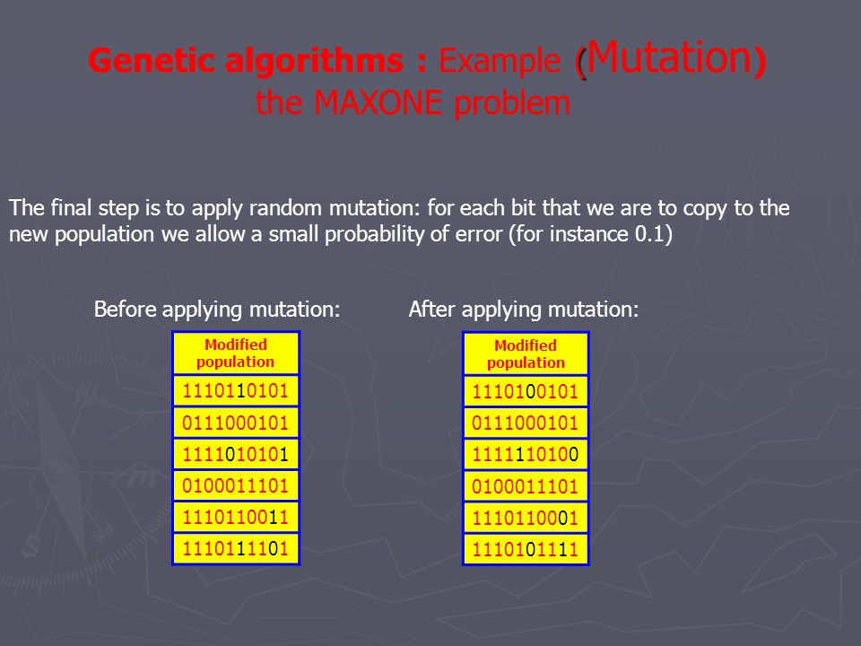 Genetic algorithms : Example (Mutation) the MAXONE problem