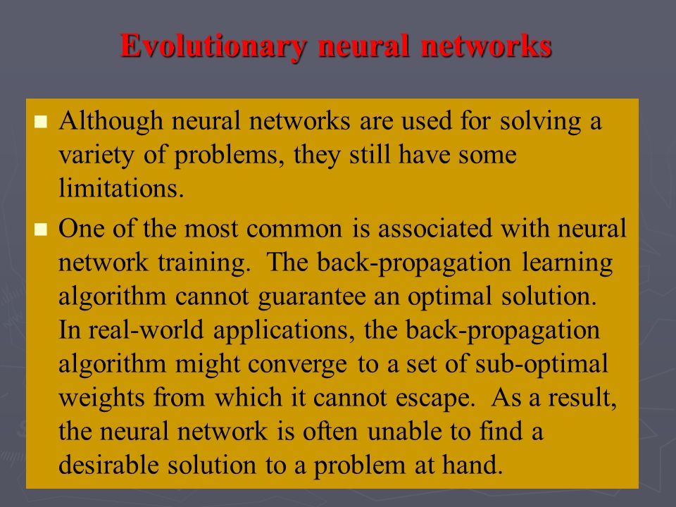 Evolutionary neural networks