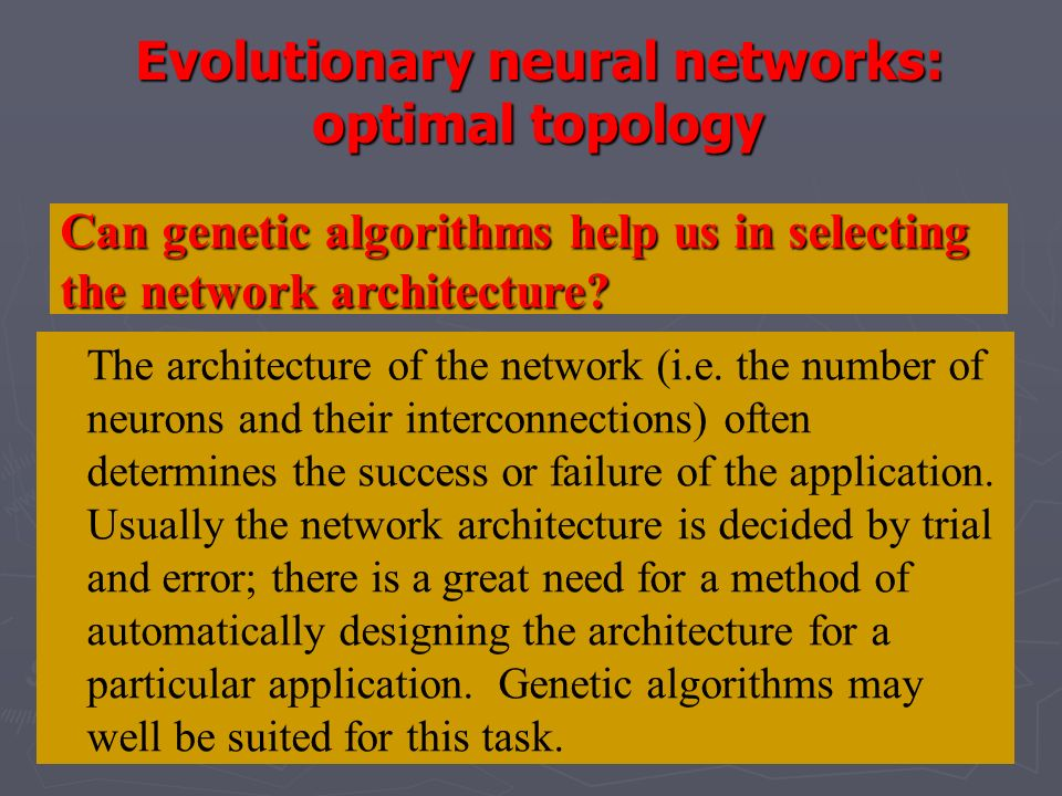 Evolutionary neural networks: