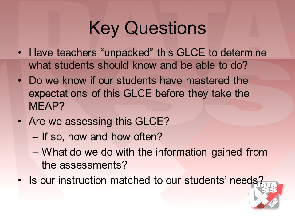 Key Questions Have teachers unpacked this GLCE to determine what students should know and be able to do