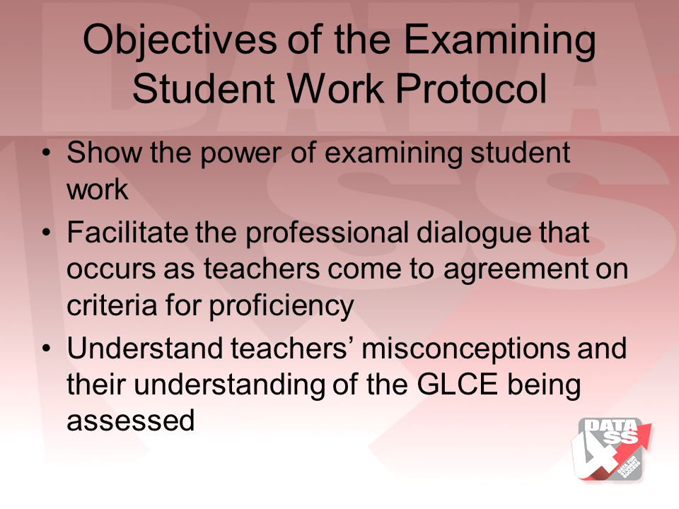 Objectives of the Examining Student Work Protocol