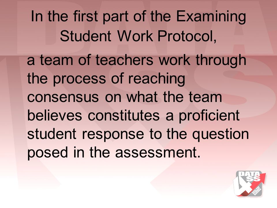 In the first part of the Examining Student Work Protocol,