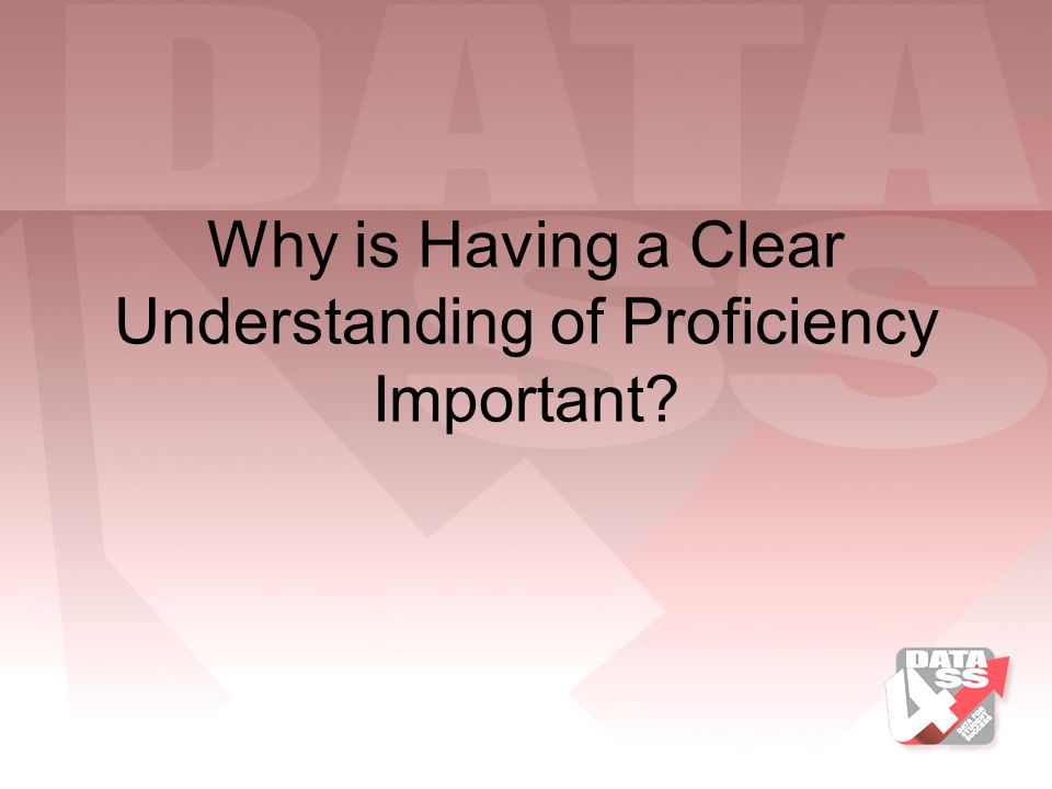 Why is Having a Clear Understanding of Proficiency Important