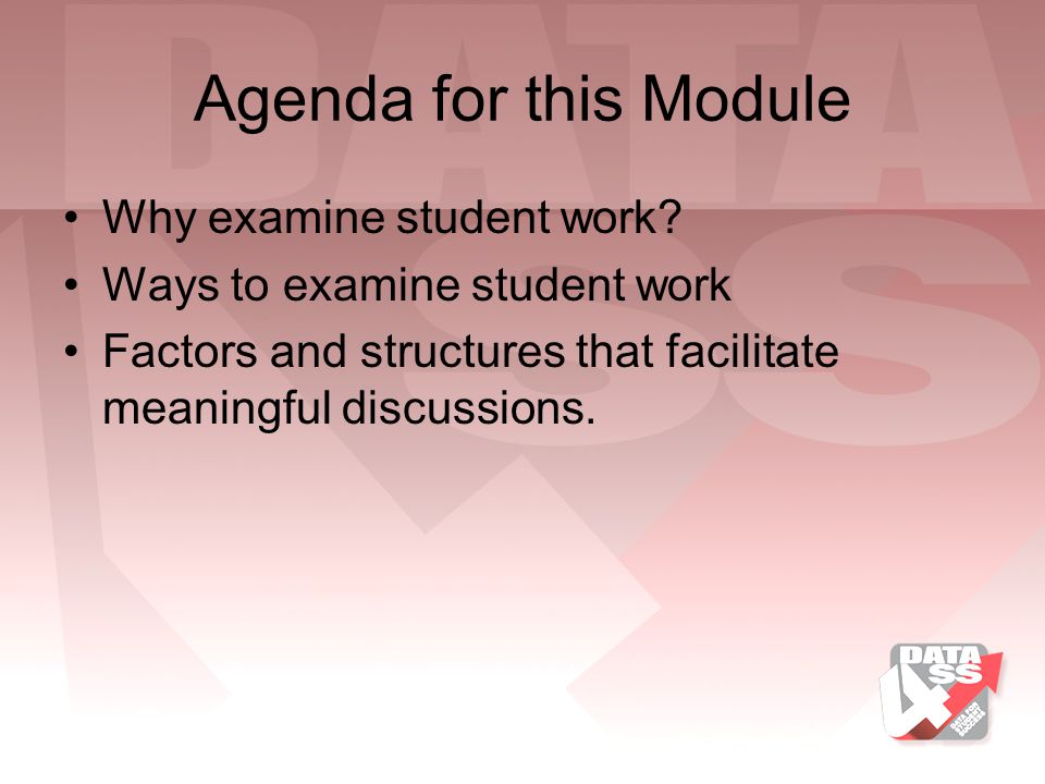 Agenda for this Module Why examine student work