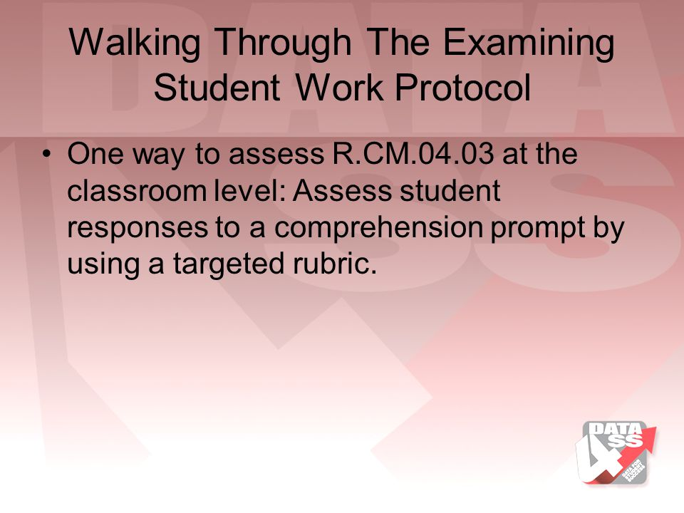 Walking Through The Examining Student Work Protocol
