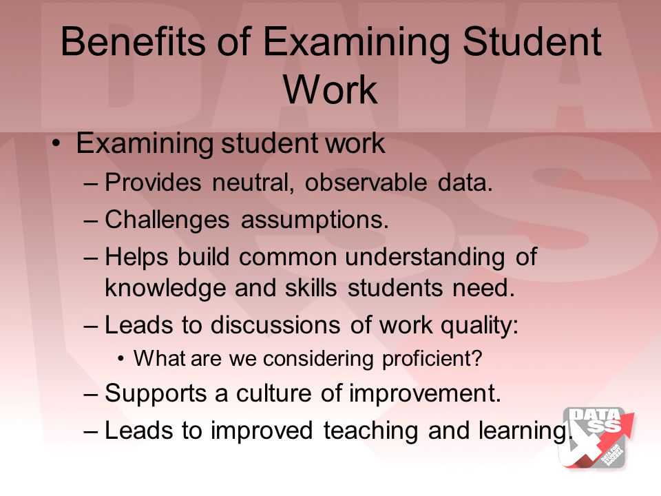 Benefits of Examining Student Work