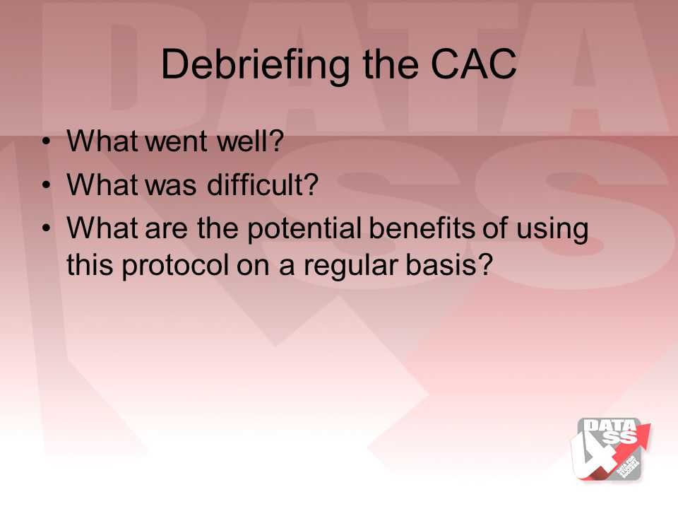 Debriefing the CAC What went well What was difficult