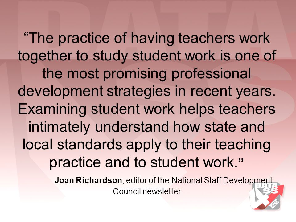 The practice of having teachers work together to study student work is one of the most promising professional development strategies in recent years.