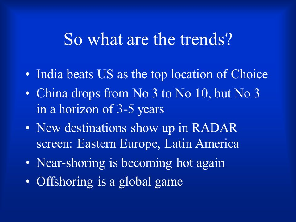 So what are the trends India beats US as the top location of Choice
