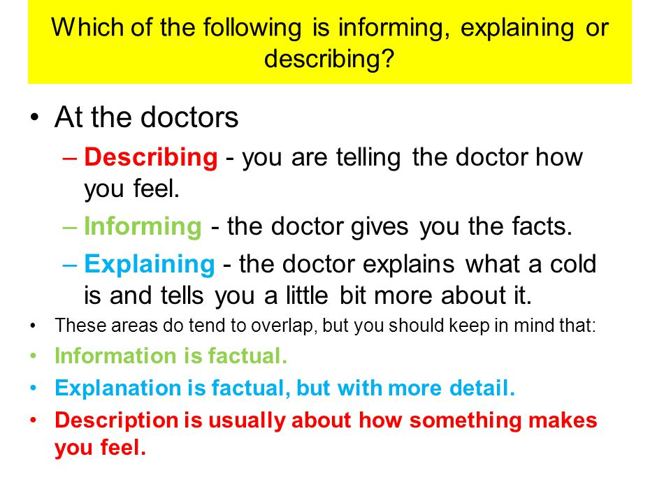 Which of the following is informing, explaining or describing