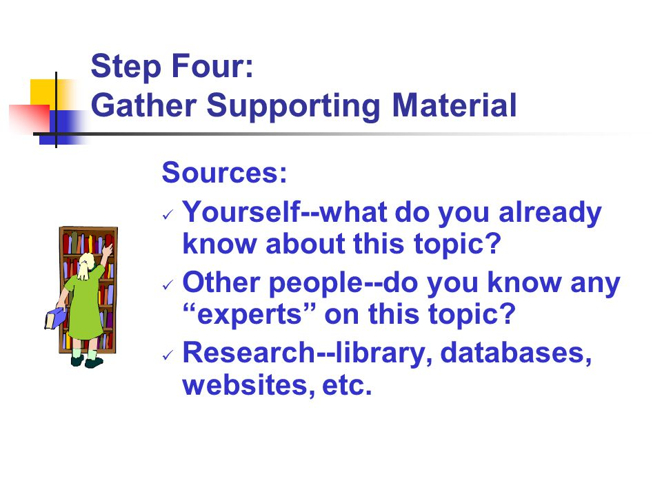 Step Four: Gather Supporting Material