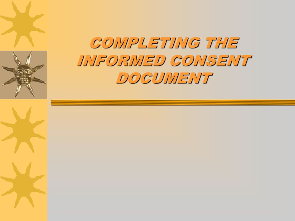 COMPLETING THE INFORMED CONSENT DOCUMENT